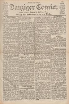 Danziger Courier : Kleine Danziger Zeitung für Stadt und Land : Organ für Jedermann aus dem Volke. Jg.19, Nr. 47 (25 Februar 1900) + dod.