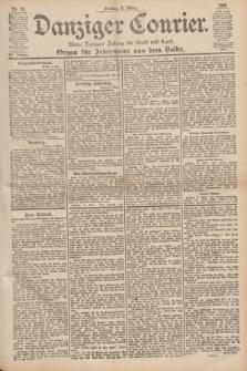 Danziger Courier : Kleine Danziger Zeitung für Stadt und Land : Organ für Jedermann aus dem Volke. Jg.19, Nr. 57 (9 März 1900)