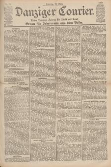 Danziger Courier : Kleine Danziger Zeitung für Stadt und Land : Organ für Jedermann aus dem Volke. Jg.19, Nr. 71 (25 März 1900) + dod.