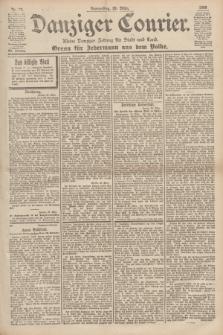 Danziger Courier : Kleine Danziger Zeitung für Stadt und Land : Organ für Jedermann aus dem Volke. Jg.19, Nr. 74 (29 März 1900)