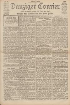 Danziger Courier : Kleine Danziger Zeitung für Stadt und Land : Organ für Jedermann aus dem Volke. Jg.19, Nr. 81 (6 April 1900)