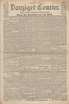 Danziger Courier : Kleine Danziger Zeitung für Stadt und Land : Organ für Jedermann aus dem Volke. Jg.19, Nr. 82 (7 April 1900)