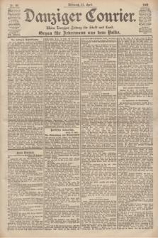Danziger Courier : Kleine Danziger Zeitung für Stadt und Land : Organ für Jedermann aus dem Volke. Jg.19, Nr. 85 (11 April 1900)