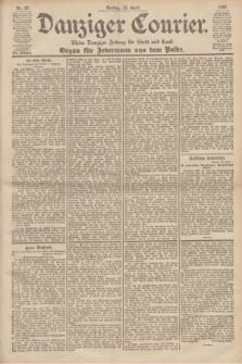 Danziger Courier : Kleine Danziger Zeitung für Stadt und Land : Organ für Jedermann aus dem Volke. Jg.19, Nr. 87 (13 April 1900)