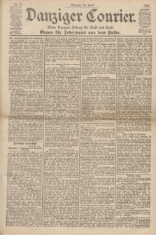 Danziger Courier : Kleine Danziger Zeitung für Stadt und Land : Organ für Jedermann aus dem Volke. Jg.19, Nr. 93 (22 April 1900) + dod.
