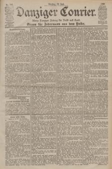 Danziger Courier : Kleine Danziger Zeitung für Stadt und Land : Organ für Jedermann aus dem Volke. Jg.19, Nr. 140 (19 Juni 1900)
