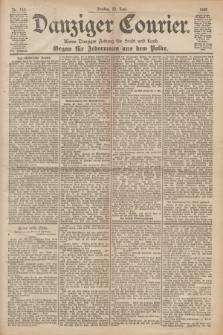 Danziger Courier : Kleine Danziger Zeitung für Stadt und Land : Organ für Jedermann aus dem Volke. Jg.19, Nr. 143 (22 Juni 1900)