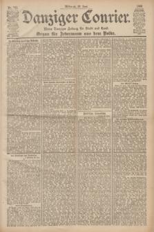 Danziger Courier : Kleine Danziger Zeitung für Stadt und Land : Organ für Jedermann aus dem Volke. Jg.19, Nr. 147 (27 Juni 1900)