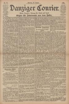Danziger Courier : Kleine Danziger Zeitung für Stadt und Land : Organ für Jedermann aus dem Volke. Jg.20, Nr. 18 (22 Januar 1901)