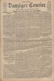 Danziger Courier : Kleine Danziger Zeitung für Stadt und Land : Organ für Jedermann aus dem Volke. Jg.20, Nr. 67 (20 März 1901)
