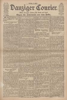 Danziger Courier : Kleine Danziger Zeitung für Stadt und Land : Organ für Jedermann aus dem Volke. Jg.20, Nr. 81 (5 April 1901)