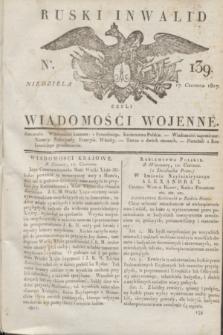 Ruski Inwalid : czyli wiadomości wojenne. 1817, No 139 (17 czerwca)