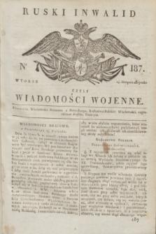 Ruski Inwalid : czyli wiadomości wojenne. 1817, No 187 (14 sierpnia)