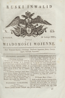Ruski Inwalid : czyli wiadomości wojenne. 1820, № 45 (24 lutego)