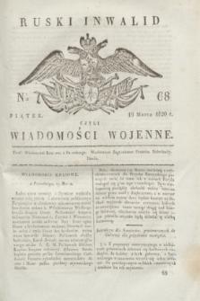 Ruski Inwalid : czyli wiadomości wojenne. 1820, № 68 (19 marca)