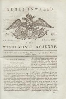 Ruski Inwalid : czyli wiadomości wojenne. 1820, № 80 (6 kwietnia)