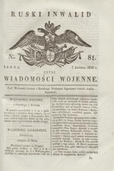 Ruski Inwalid : czyli wiadomości wojenne. 1820, № 81 (7 kwietnia)