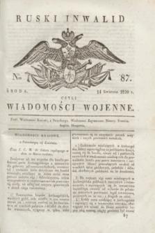 Ruski Inwalid : czyli wiadomości wojenne. 1820, № 87 (14 kwietnia)