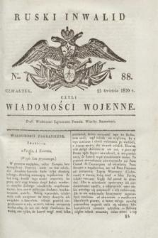 Ruski Inwalid : czyli wiadomości wojenne. 1820, № 88 (15 kwietnia)