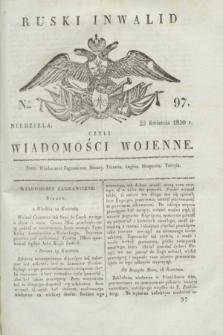 Ruski Inwalid : czyli wiadomości wojenne. 1820, № 97 (25 kwietnia)