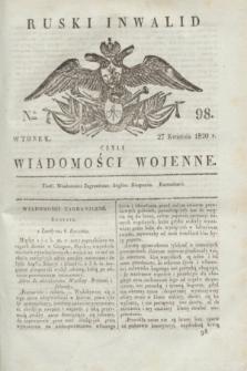 Ruski Inwalid : czyli wiadomości wojenne. 1820, № 98 (27 kwietnia)