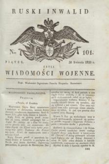 Ruski Inwalid : czyli wiadomości wojenne. 1820, № 101 (30 kwietnia)