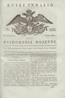 Ruski Inwalid : czyli wiadomości wojenne. 1820, № 103 (2 maja)