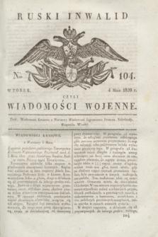 Ruski Inwalid : czyli wiadomości wojenne. 1820, № 104 (4 maja)