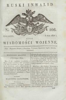 Ruski Inwalid : czyli wiadomości wojenne. 1820, № 106 (6 maja)