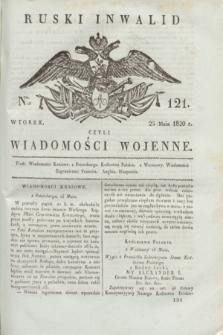 Ruski Inwalid : czyli wiadomości wojenne. 1820, № 121 (25 maja)