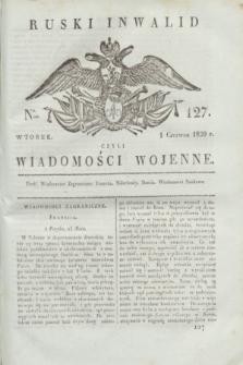 Ruski Inwalid : czyli wiadomości wojenne. 1820, № 127 (1 czerwca)