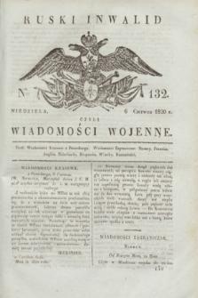 Ruski Inwalid : czyli wiadomości wojenne. 1820, № 132 (6 czerwca)