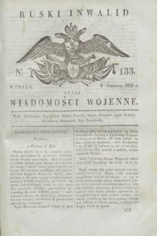 Ruski Inwalid : czyli wiadomości wojenne. 1820, № 133 (8 czerwca)
