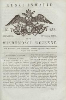 Ruski Inwalid : czyli wiadomości wojenne. 1820, № 135 (10 czerwca)