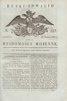 Ruski Inwalid : czyli wiadomości wojenne. 1820, № 137 (12 czerwca)