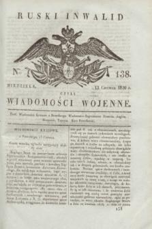 Ruski Inwalid : czyli wiadomości wojenne. 1820, № 138 (13 czerwca)