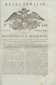 Ruski Inwalid : czyli wiadomości wojenne. 1820, № 140 (16 czerwca)