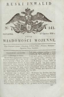 Ruski Inwalid : czyli wiadomości wojenne. 1820, № 141 (17 czerwca)