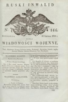 Ruski Inwalid : czyli wiadomości wojenne. 1820, № 144 (20 czerwca)