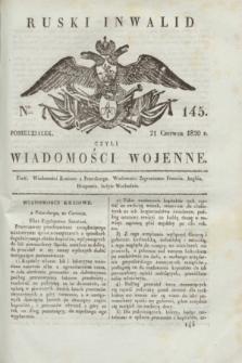 Ruski Inwalid : czyli wiadomości wojenne. 1820, № 145 (21 czerwca)