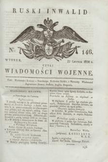 Ruski Inwalid : czyli wiadomości wojenne. 1820, № 146 (22 czerwca)
