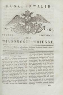 Ruski Inwalid : czyli wiadomości wojenne. 1820, № 161 (9 lipca)