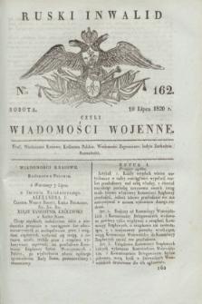 Ruski Inwalid : czyli wiadomości wojenne. 1820, № 162 (10 lipca)