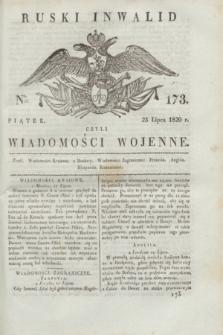 Ruski Inwalid : czyli wiadomości wojenne. 1820, № 173 (23 lipca)