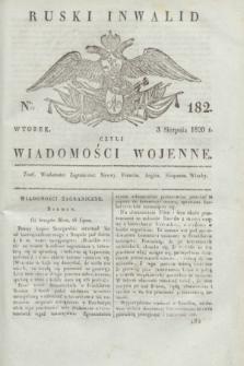 Ruski Inwalid : czyli wiadomości wojenne. 1820, № 182 (3 sierpnia)