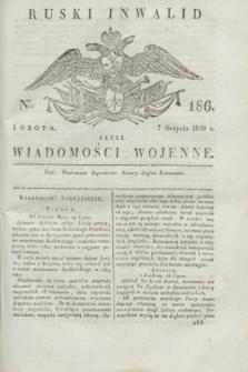 Ruski Inwalid : czyli wiadomości wojenne. 1820, № 186 (7 sierpnia)