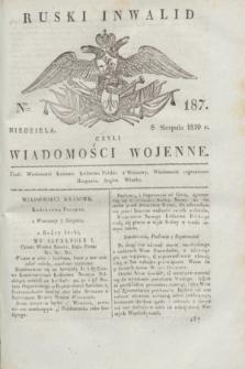 Ruski Inwalid : czyli wiadomości wojenne. 1820, № 187 (8 sierpnia)