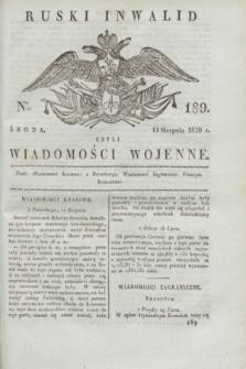 Ruski Inwalid : czyli wiadomości wojenne. 1820, № 189 (11 sierpnia)
