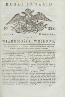 Ruski Inwalid : czyli wiadomości wojenne. 1820, № 228 (25 września)