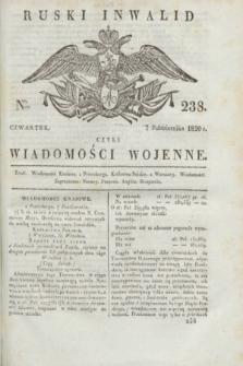 Ruski Inwalid : czyli wiadomości wojenne. 1820, № 238 (7 października)